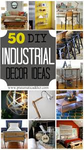 Decorations Home Pneumatic Addict 50 Diy Industrial Decor Ideas