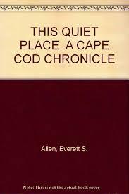 this quiet place a cape cod chronicle everett s allen amazon