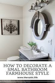 farmhouse style bathrooms how to decorate a small bathroom in farmhouse style
