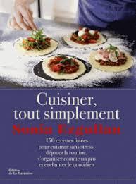 pour cuisiner comme un pro cuisiner tout simplement 150 recettes futée ezgulian