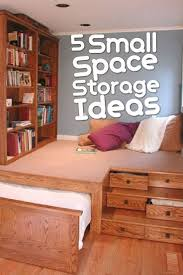 Very Small Bedroom Storage Ideas Best 25 Small Space Storage Ideas On Pinterest Small Space