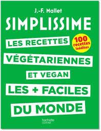 simplissime cuisine simplissime les recettes végétariennes et vegan les faciles du
