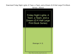 friday night lights book online download friday night lights a town a team and a dream g k hall l