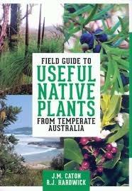 native plants to australia field guide to useful native plants from temperate australia