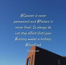 quotes victory success quote about success is never permanent and failure is never