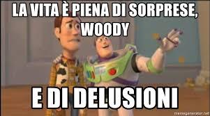 Woody Meme Generator - la vita 礙 piena di sorprese woody e di delusioni x x