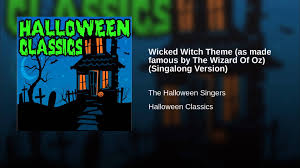 wicked witch theme as made famous by the wizard of oz singalong
