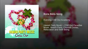 bora bora song youtube