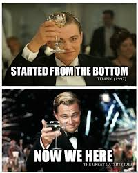 Leonardo Meme - started from the bottom now we here leonardo dicaprio quickmeme