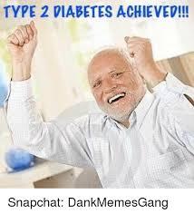 Meme Diabetes - type 2 diabetes achieved snapchat dankmemesgang meme on me me