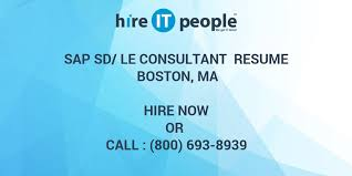 Sample Resume For Sap Sd Consultant by Sap Sd Le Consultant Resume Boston Ma Hire It People We Get