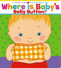 baby books where is baby s belly button a lift the flap book katz