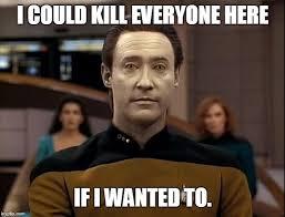Meme Online Maker - star trek data meme generator imgflip
