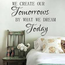office design motivational quote for office workers start of the motivational office pictures uk we create our tomorrow by what dream today office inspirational motivational kid