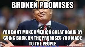 Broken Back Meme - broken promises you dont make america great again by going back on