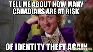 Theft Meme - tell me about how many canadians are at risk of identity theft