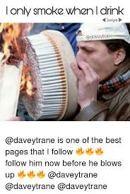 Meme Pages - only smoke whenldrink wipe cadaveytrames is one of the best pages