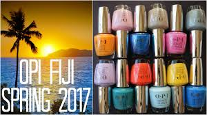 Colors Of Spring 2017 Opi Fiji Spring 2017 Swatches Banicured Youtube