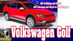 2017 volkswagen golf alltrack 2017 volkswagen golf alltrack tsi