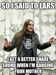 Metal Meme - i said to lars metal bastard metal meme metal bastards