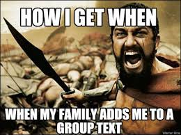 Group Text Meme - meme maker how i get when when my family adds me to a group text