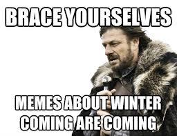 Winter Is Coming Meme - livememe com imminent ned brace yourselves