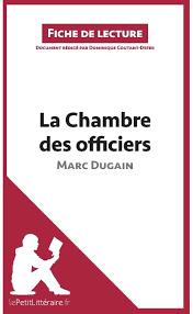 la chambre des officiers résumé complet du livre analyse la chambre des officiers de marc dugain analyse complète