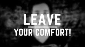 How To Leave Comfort Zone How To Get Out Of Your Comfort Zone Life Begins At The End Of