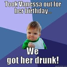 Vanessa Meme - vanessa s birthday quickmeme