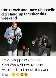 Dave Silverman Meme - chris rock and dave chappelle did stand up together this weekend