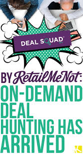 retail me not amazon black friday deal squad by retailmenot on demand deal hunting has arrived