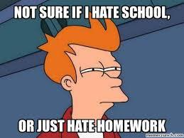I Hate School Meme - sure if i hate school