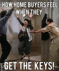 New Home Meme - how home buyers feel when they get the keys century 21