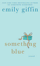 emily giffin something blue something blue by emily giffin on ibooks