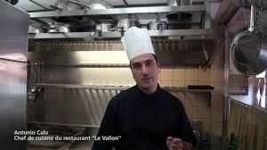 le chef en cuisine antonio calo chef de cuisine au restaurant le vallon parle de ses