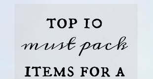 Top 10 Must Pack Cruise by Caravan Sonnet Top 10 Must Pack Items For A And