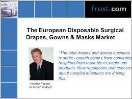 Reusable Surgical Drapes The European Disposable Surgical Drapes Gowns U0026 Masks Market