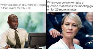 Co Worker Memes - 22 memes you and your co workers will totally relate to