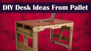 diy desk ideas from pallet youtube
