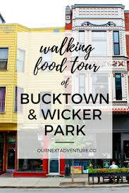 walking food tour of bucktown u0026 wicker park our next adventure