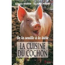 cuisine du cochon la cuisine du cochon de la souille à la table de jeanette requier