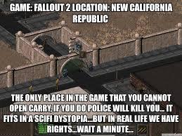 California Meme - fallout 2 location new california republic
