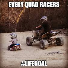 Quad Memes - atv memes tag somebody with a kid that needs to ride facebook