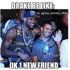 Drake Be Like Meme - drake lebron meme 28 images if lebron and drake had a son