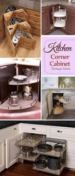 how to organize corner kitchen cabinets kitchen corner cabinet storage ideas 2017
