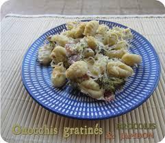 cuisine et d駱endance complet gnocchis gratinés brocolis et jambon cuisine et dépendances