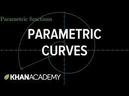 parametric curves video khan academy