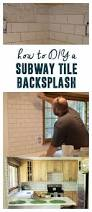 White Subway Tile Kitchen by How To Diy A Subway Tile Backsplash Subway Tile Backsplash