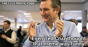 Meme Page - enjoy these fresh ted cruz memes from the ted cruz meme page