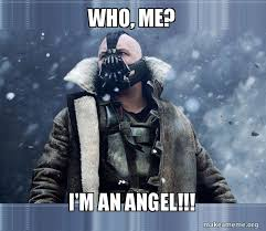 Angel Meme - who me i m an angel bane born into it molded by it